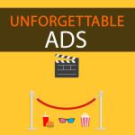 Unforgettable ads