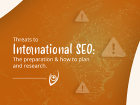 Threats to International SEO: The preparation & how to plan and research