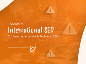 Threats to International SEO: Content Localization & Technical SEO